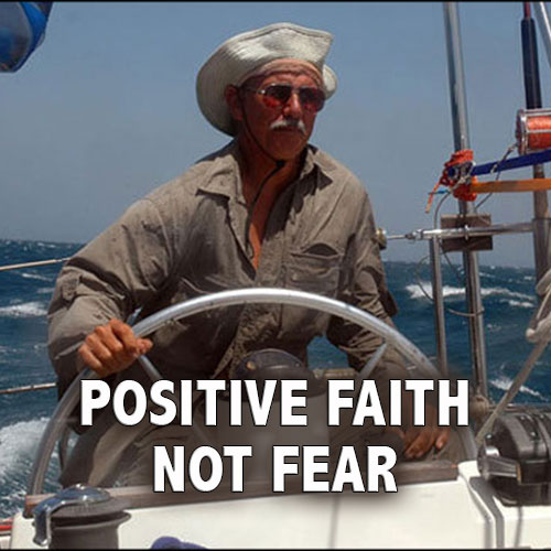 Positive Faith Not Fear - Real Power Maxing Out On God's Love
